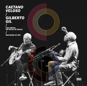 central-da-mpb-capa-do-cd-e-dvd-caetano-veloso-e-gilberto-gil-dois-amigos-um-seculo-de-musica
